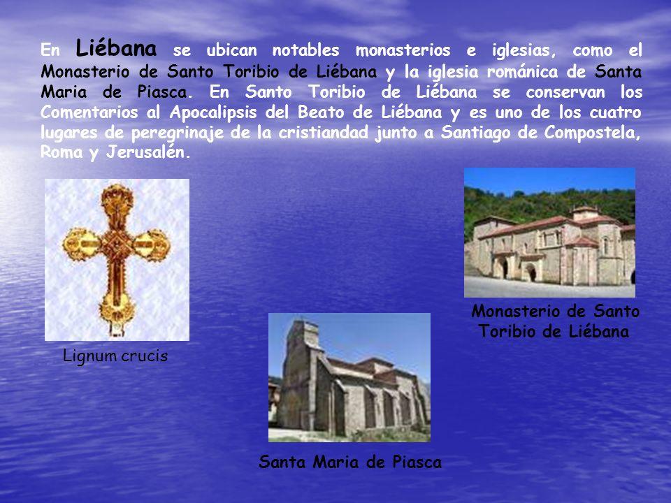 En Liébana se ubican notables monasterios e iglesias, como el Monasterio de Santo Toribio de Liébana y la iglesia románica de Santa Maria de Piasca. E