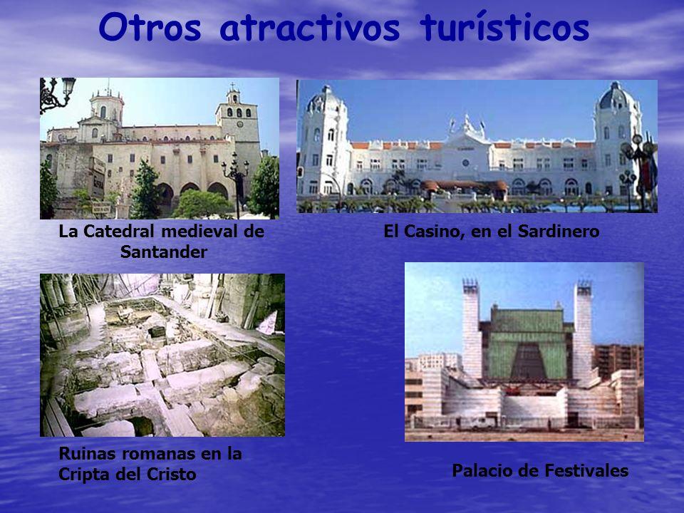 Ruinas romanas en la Cripta del Cristo La Catedral medieval de Santander El Casino, en el Sardinero Palacio de Festivales Otros atractivos turísticos