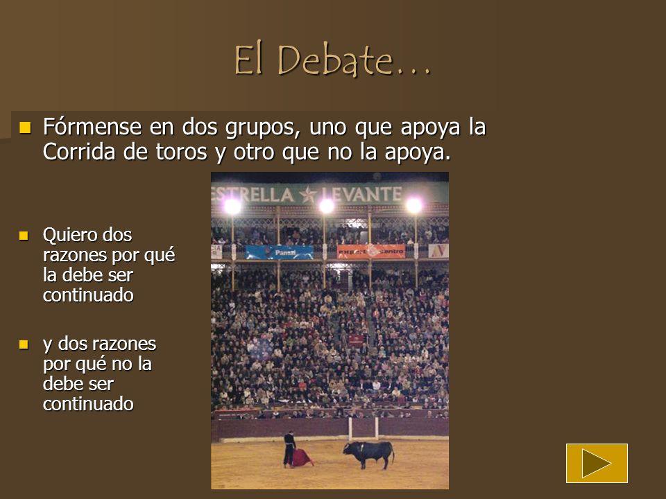 La Controversia Las reacciones a las corridas de toros son variadas. Algunas personas las consideran repulsivas, mientras que otras quedan fascinadas
