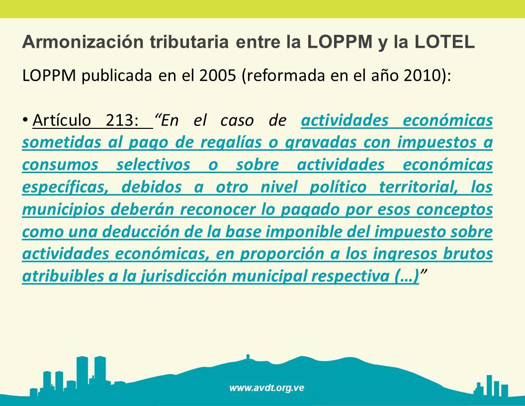 www.avdt.org.ve Armonización tributaria entre la LOPPM y la LOTEL LOPPM publicada en el 2005 (reformada en el año 2010): Artículo 213: En el caso de a