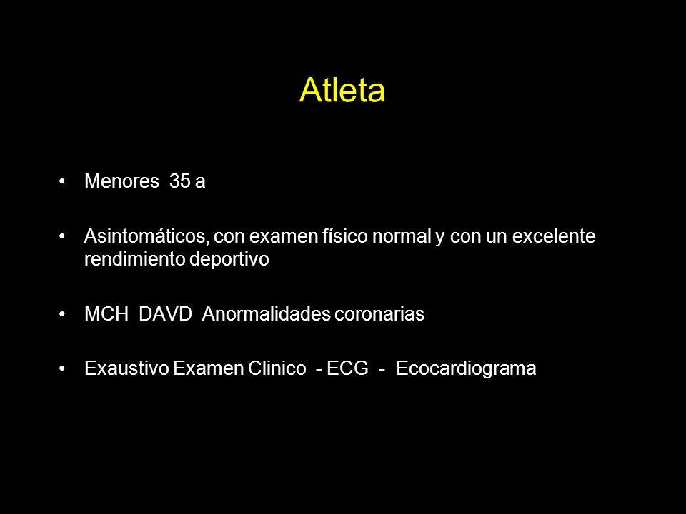 Atención SINTOMATICOS Paciente con síntomas o equivalentes antes, durante o después ejercicio deben estudiarse siempre, desde angiografía hasta biopsi