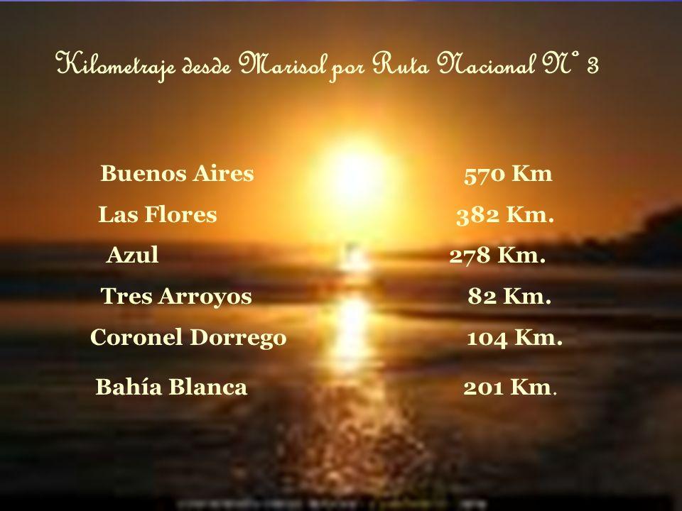 Kilometraje desde Marisol por Ruta Nacional Nº 3 Buenos Aires 570 Km Las Flores 382 Km.