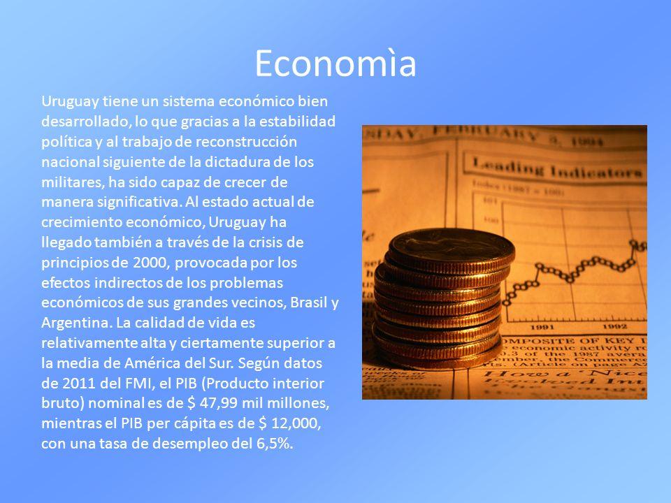 Economìa Uruguay tiene un sistema económico bien desarrollado, lo que gracias a la estabilidad política y al trabajo de reconstrucción nacional siguie