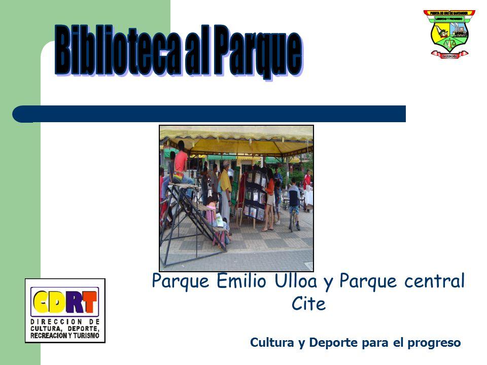 Parque Emilio Ulloa y Parque central Cite Cultura y Deporte para el progreso