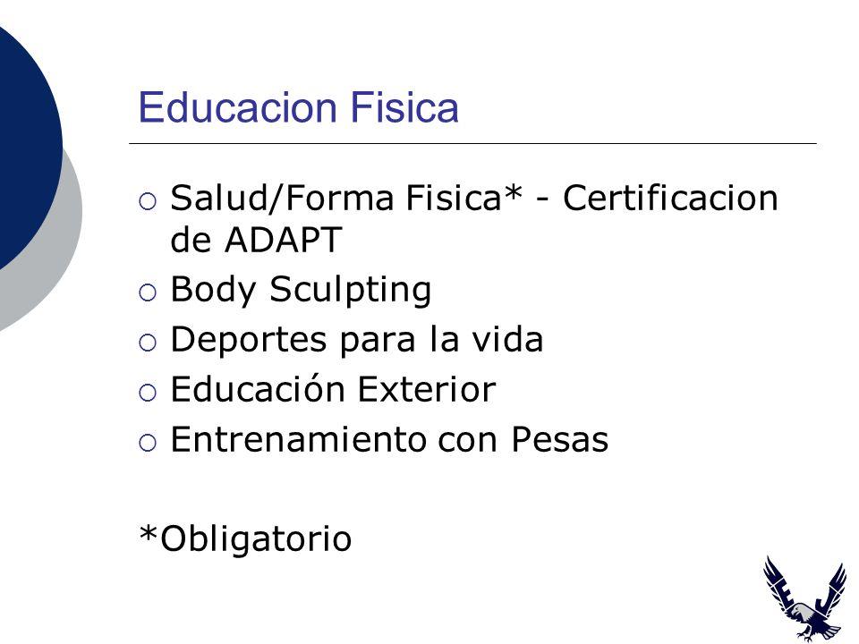 Educacion Fisica Salud/Forma Fisica* - Certificacion de ADAPT Body Sculpting Deportes para la vida Educación Exterior Entrenamiento con Pesas *Obligatorio