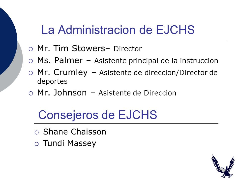 La Administracion de EJCHS Mr. Tim Stowers– Director Ms.