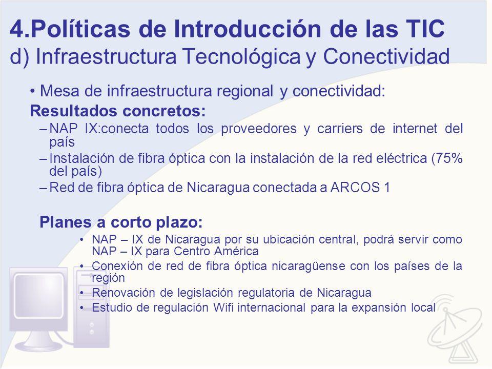 4.Políticas de Introducción de las TIC d) Infraestructura Tecnológica y Conectividad Mesa de infraestructura regional y conectividad: Resultados concr