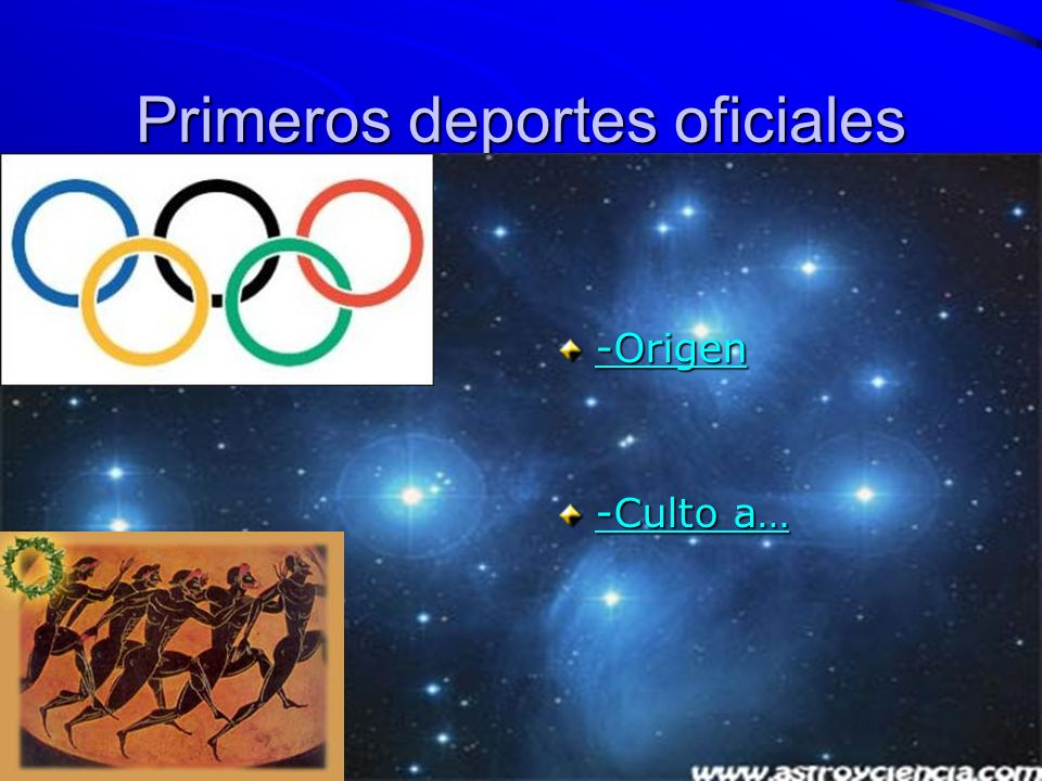 Primeros deportes oficiales -Origen -Culto a… -Culto a…