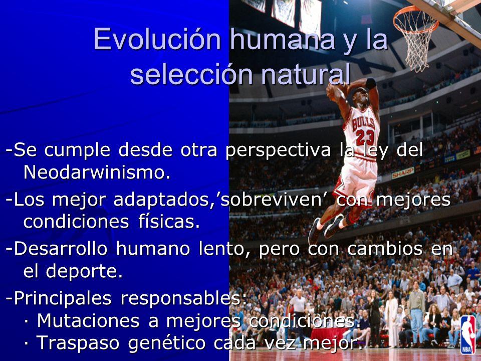 Evolución humana y la selección natural -Se cumple desde otra perspectiva la ley del Neodarwinismo.