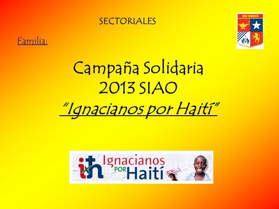 Familia: Campaña Solidaria 2013 SIAO Ignacianos por Haití SECTORIALES