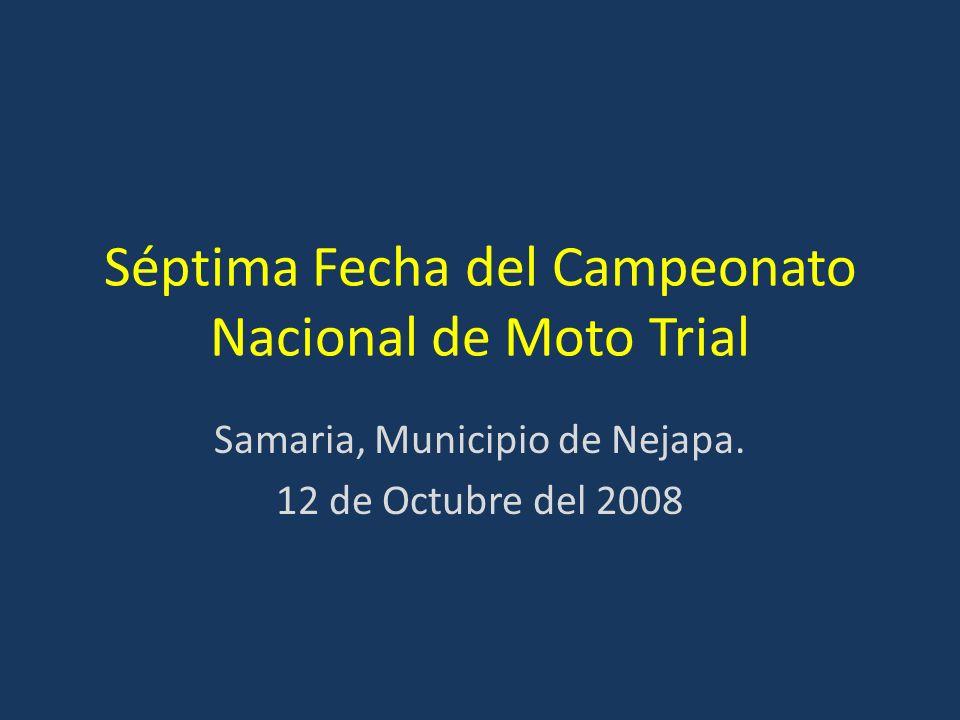 Séptima Fecha del Campeonato Nacional de Moto Trial Samaria, Municipio de Nejapa.