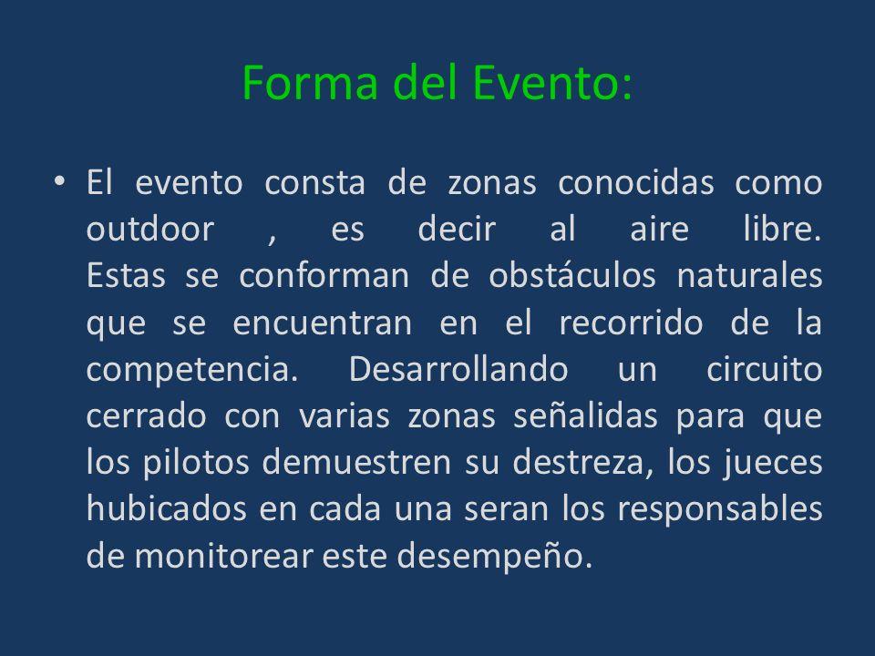 Forma del Evento: El evento consta de zonas conocidas como outdoor, es decir al aire libre.