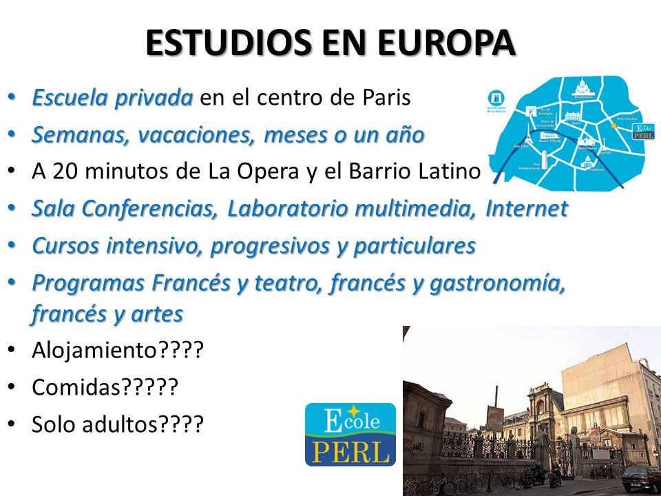 ESTUDIOS EN EUROPA Escuela privada Escuela privada más célebre de Francia Semanas, vacaciones, meses o un año Semanas, vacaciones, meses o un año 1 ho
