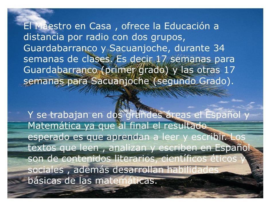 El Maestro en Casa, ofrece la Educación a distancia por radio con dos grupos, Guardabarranco y Sacuanjoche, durante 34 semanas de clases.