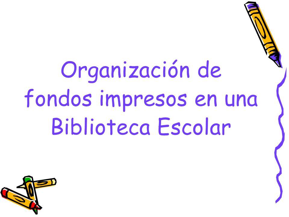 Organización de fondos impresos en una Biblioteca Escolar