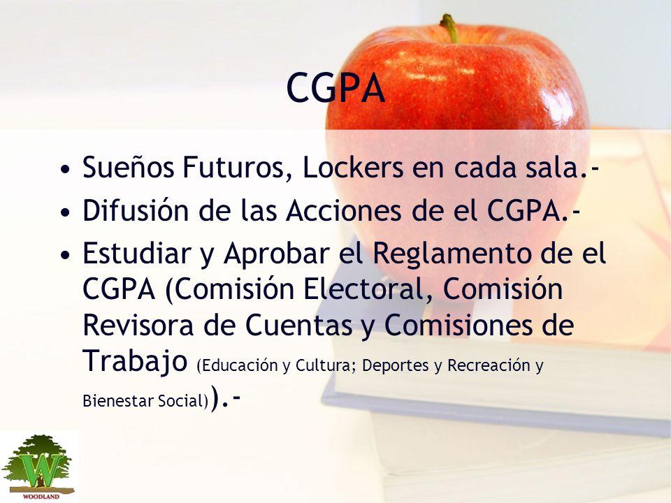 CGPA Sueños Futuros, Lockers en cada sala.- Difusión de las Acciones de el CGPA.- Estudiar y Aprobar el Reglamento de el CGPA (Comisión Electoral, Com