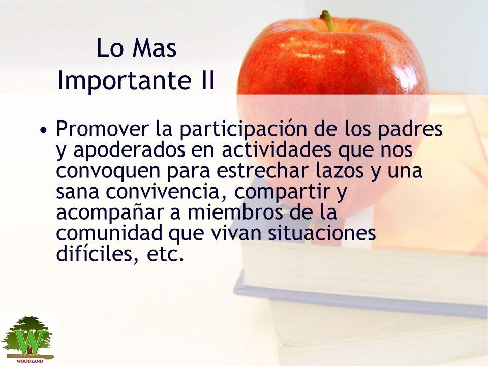 Lo Mas Importante II Promover la participación de los padres y apoderados en actividades que nos convoquen para estrechar lazos y una sana convivencia