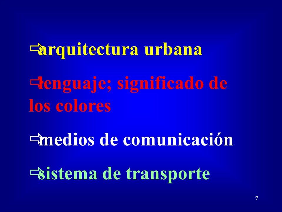 7 arquitectura urbana lenguaje; significado de los colores medios de comunicación sistema de transporte