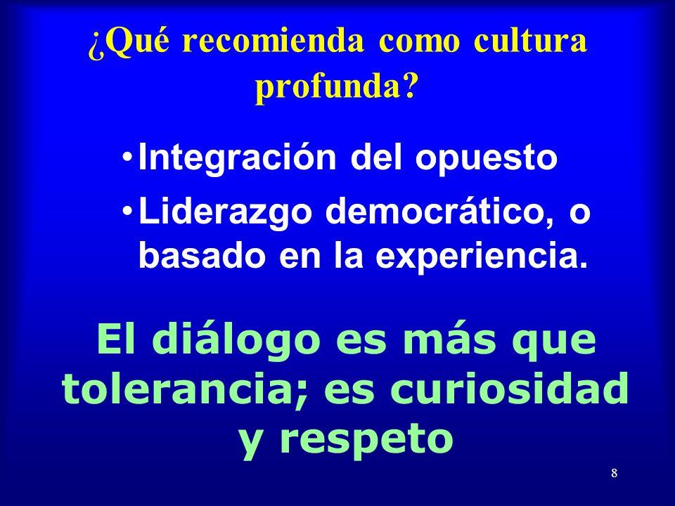 8 ¿ Qué recomienda como cultura profunda.
