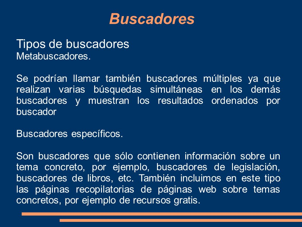 Buscadores Tipos de buscadores Metabuscadores.