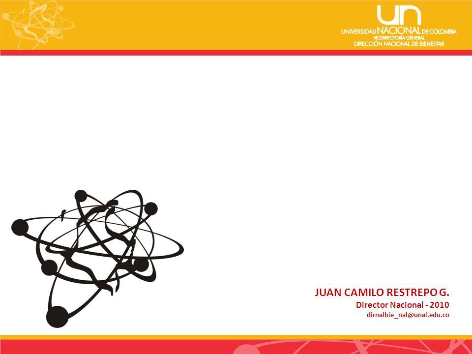 JUAN CAMILO RESTREPO G. Director Nacional - 2010 dirnalbie_nal@unal.edu.co