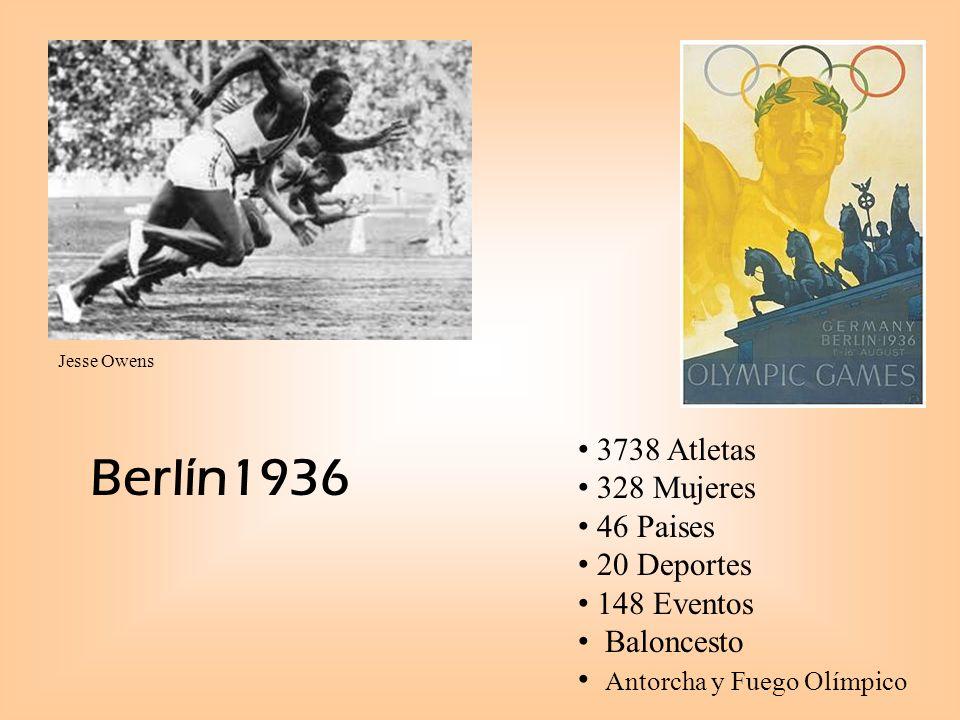 Berlín1936 3738 Atletas 328 Mujeres 46 Paises 20 Deportes 148 Eventos Baloncesto Antorcha y Fuego Olímpico Jesse Owens