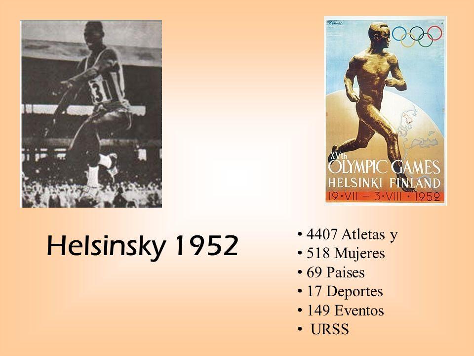 Helsinsky 1952 4407 Atletas y 518 Mujeres 69 Paises 17 Deportes 149 Eventos URSS