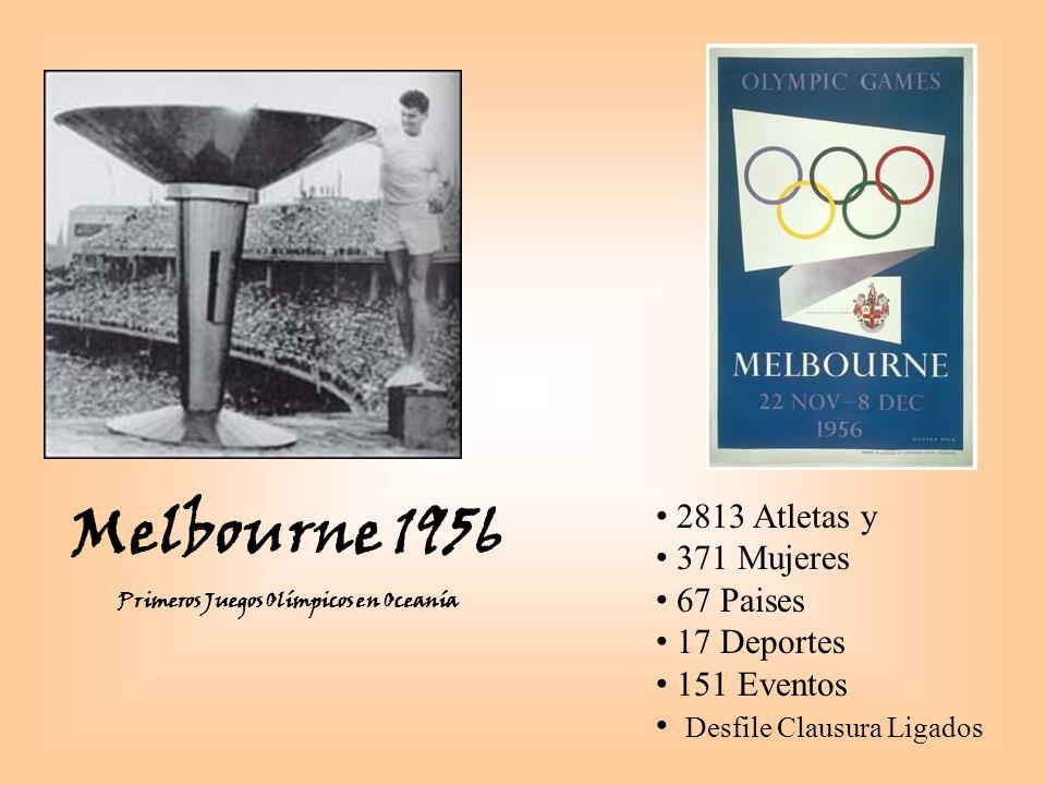 Melbourne 1956 Primeros Juegos Olímpicos en Oceanía 2813 Atletas y 371 Mujeres 67 Paises 17 Deportes 151 Eventos Desfile Clausura Ligados