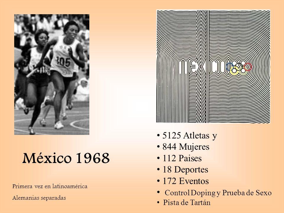 México 1968 Primera vez en latinoamérica Alemanias separadas 5125 Atletas y 844 Mujeres 112 Paises 18 Deportes 172 Eventos Control Doping y Prueba de Sexo Pista de Tartán