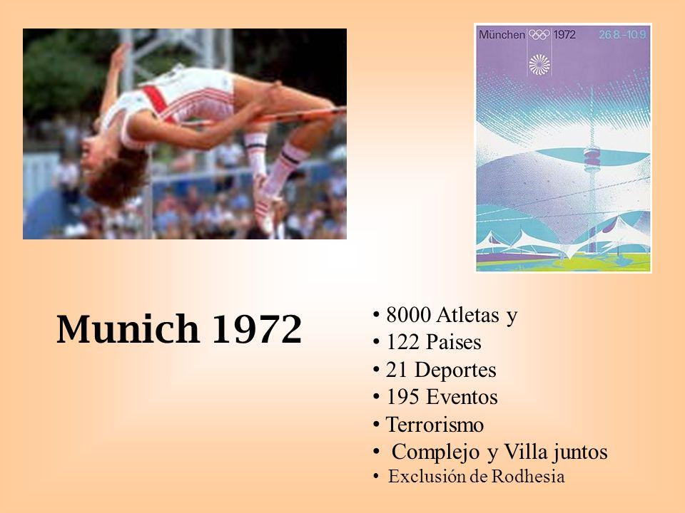 Munich 1972 8000 Atletas y 122 Paises 21 Deportes 195 Eventos Terrorismo Complejo y Villa juntos Exclusión de Rodhesia