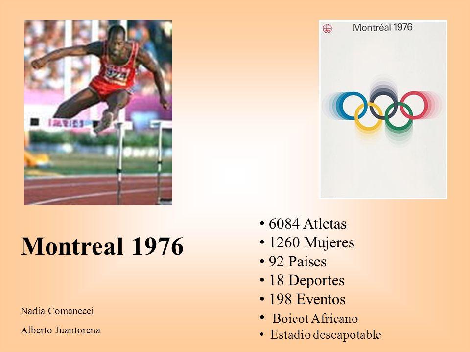 Montreal 1976 Nadia Comanecci Alberto Juantorena 6084 Atletas 1260 Mujeres 92 Paises 18 Deportes 198 Eventos Boicot Africano Estadio descapotable