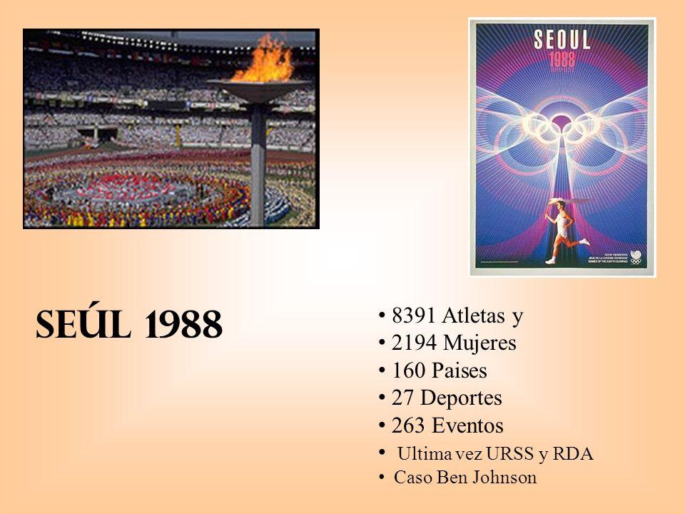 Seúl 1988 8391 Atletas y 2194 Mujeres 160 Paises 27 Deportes 263 Eventos Ultima vez URSS y RDA Caso Ben Johnson