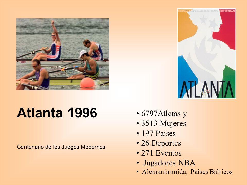 Atlanta 1996 Centenario de los Juegos Modernos 6797Atletas y 3513 Mujeres 197 Paises 26 Deportes 271 Eventos Jugadores NBA Alemania unida, Paises Bálticos