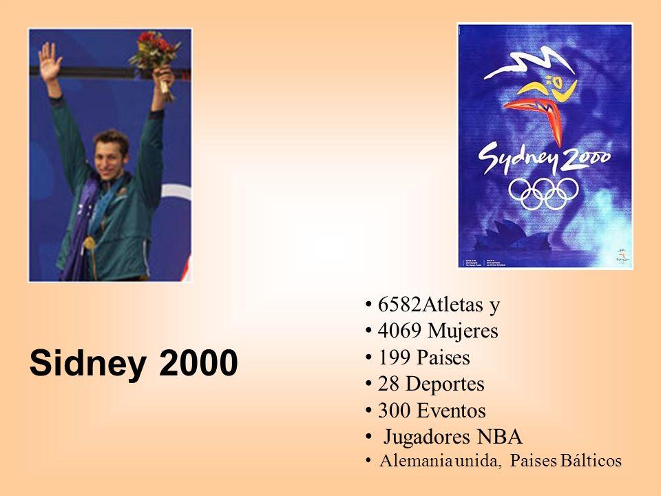 Sidney 2000 6582Atletas y 4069 Mujeres 199 Paises 28 Deportes 300 Eventos Jugadores NBA Alemania unida, Paises Bálticos