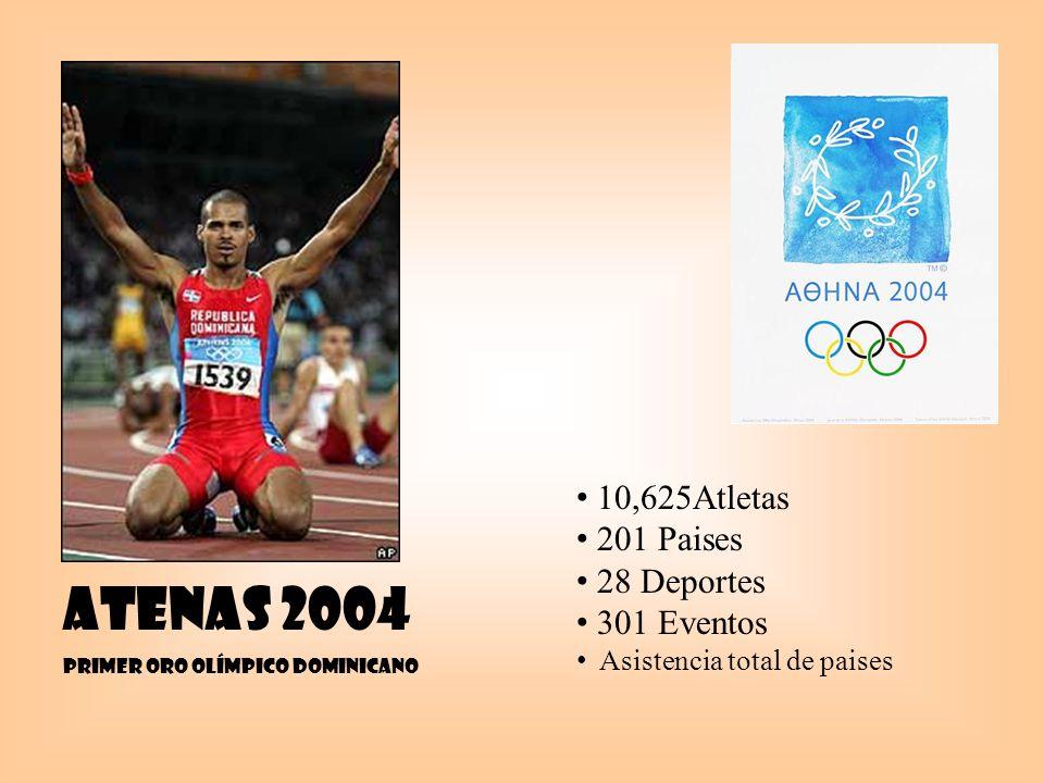 Atenas 2004 Primer Oro Olímpico dominicano 10,625Atletas 201 Paises 28 Deportes 301 Eventos Asistencia total de paises