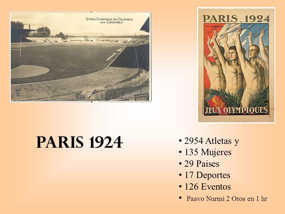 PARIS 1924 2954 Atletas y 135 Mujeres 29 Paises 17 Deportes 126 Eventos Paavo Nurmi 2 Oros en 1 hr