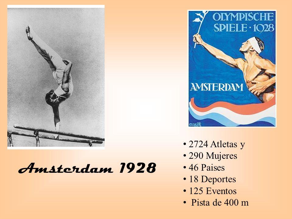 Amsterdam 1928 2724 Atletas y 290 Mujeres 46 Paises 18 Deportes 125 Eventos Pista de 400 m