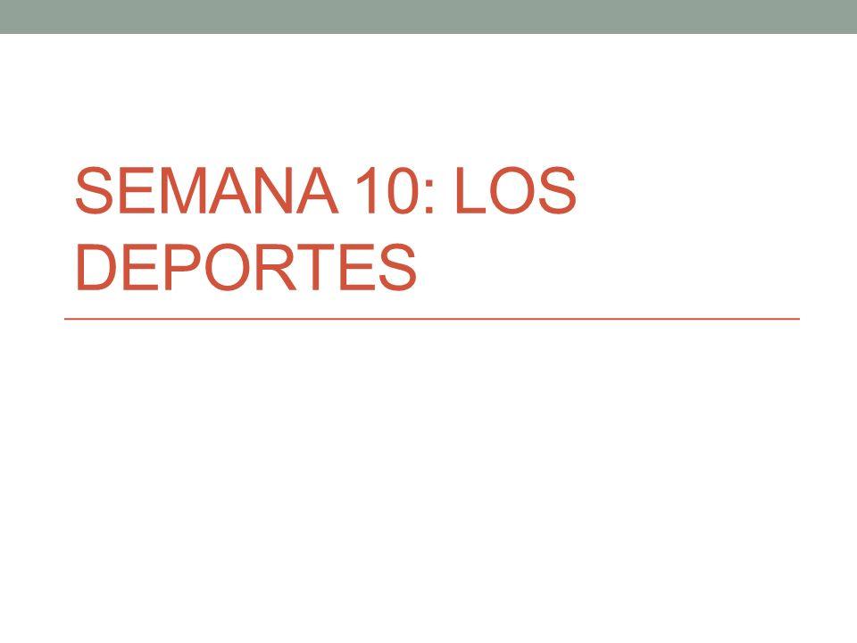 SEMANA 10: LOS DEPORTES