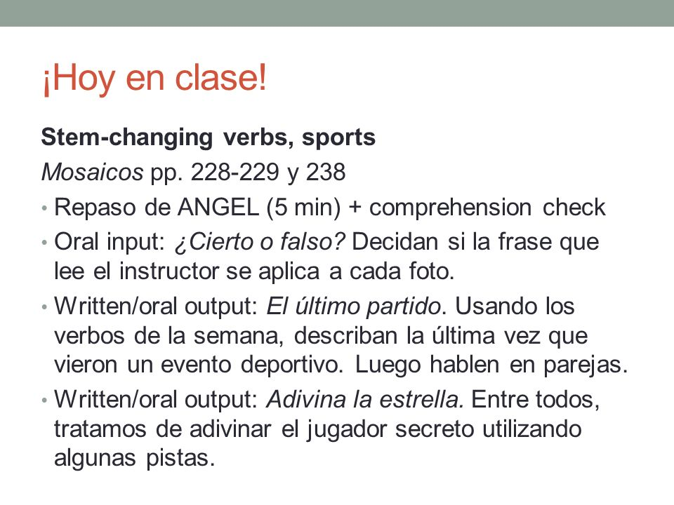 ¡Hoy en clase. Stem-changing verbs, sports Mosaicos pp.