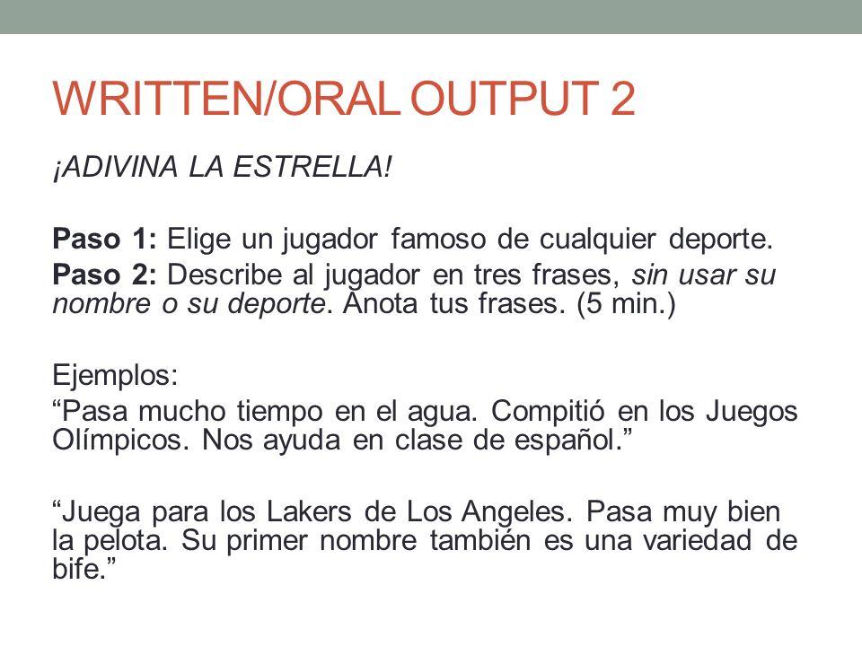 WRITTEN/ORAL OUTPUT 2 ¡ADIVINA LA ESTRELLA. Paso 1: Elige un jugador famoso de cualquier deporte.
