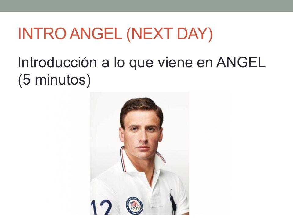 INTRO ANGEL (NEXT DAY) Introducción a lo que viene en ANGEL (5 minutos)