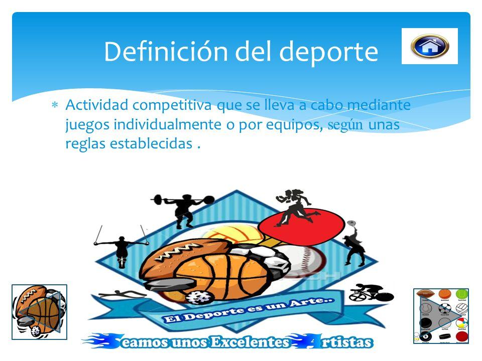 Actividad competitiva que se lleva a cabo mediante juegos individualmente o por equipos, según unas reglas establecidas.