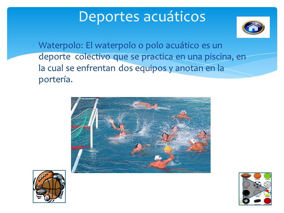Natación: La natación es un deporte individual que el movimiento es através del agua mediante el uso de los brazos y piernas. Deportes acuaticos