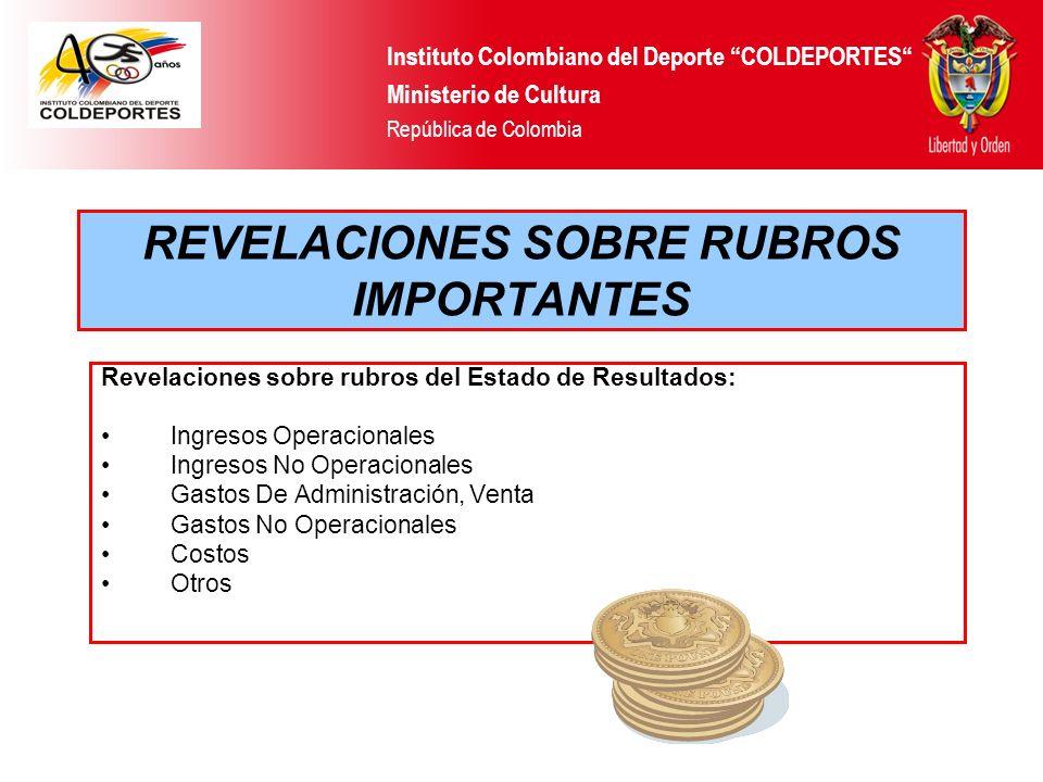 REVELACIONES SOBRE RUBROS IMPORTANTES Revelaciones sobre rubros del Estado de Resultados: Ingresos Operacionales Ingresos No Operacionales Gastos De A