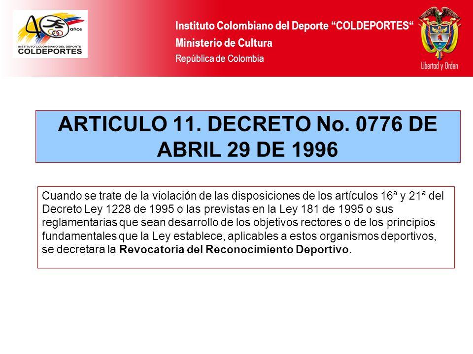 Cuando se trate de la violación de las disposiciones de los artículos 16ª y 21ª del Decreto Ley 1228 de 1995 o las previstas en la Ley 181 de 1995 o s