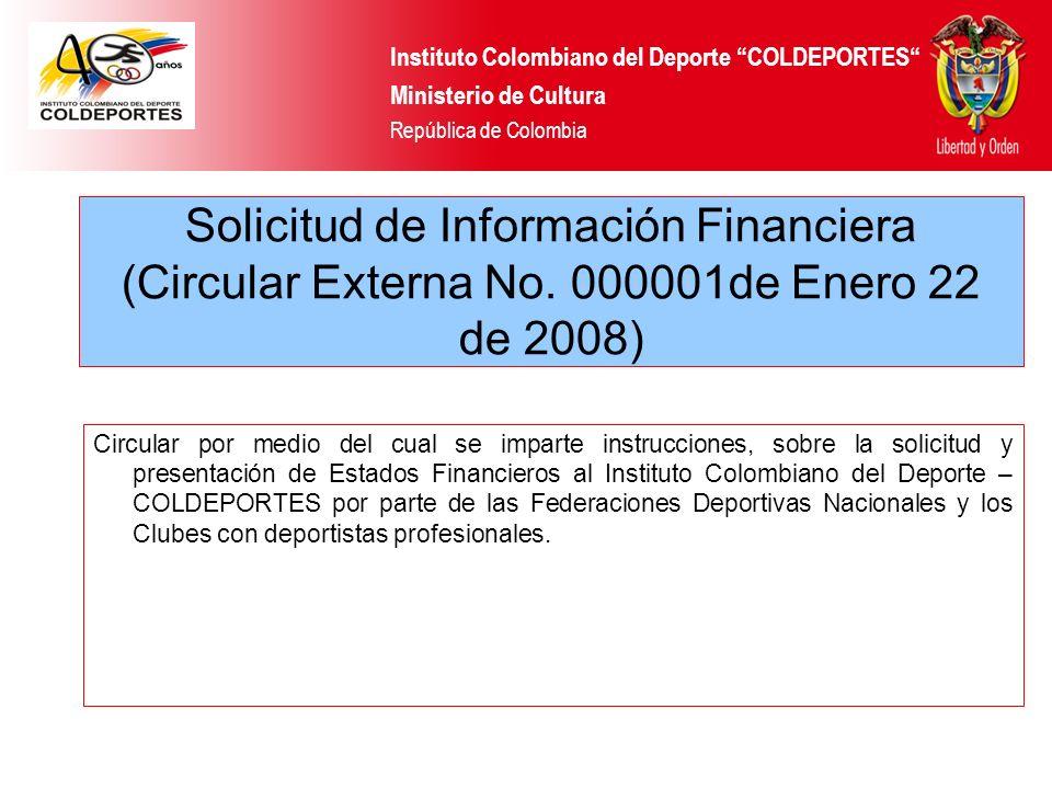 Solicitud de Información Financiera (Circular Externa No. 000001de Enero 22 de 2008) Circular por medio del cual se imparte instrucciones, sobre la so