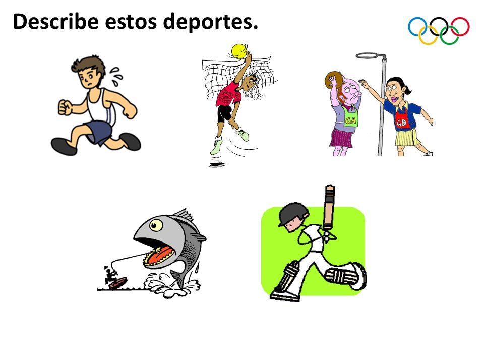 Describe estos deportes.