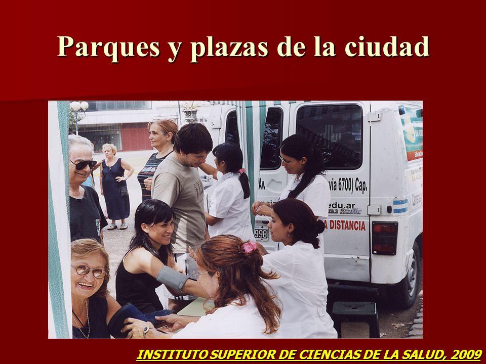 Parques y plazas de la ciudad INSTITUTO SUPERIOR DE CIENCIAS DE LA SALUD, 2009