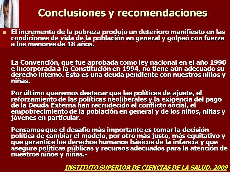 Conclusiones y recomendaciones Conclusiones y recomendaciones El incremento de la pobreza produjo un deterioro manifiesto en las condiciones de vida d