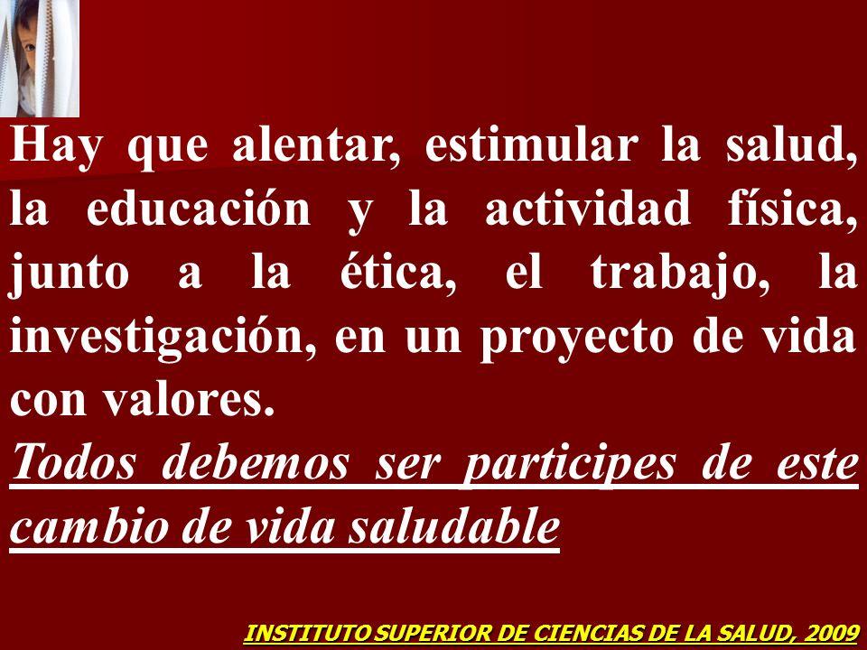 Hay que alentar, estimular la salud, la educación y la actividad física, junto a la ética, el trabajo, la investigación, en un proyecto de vida con va